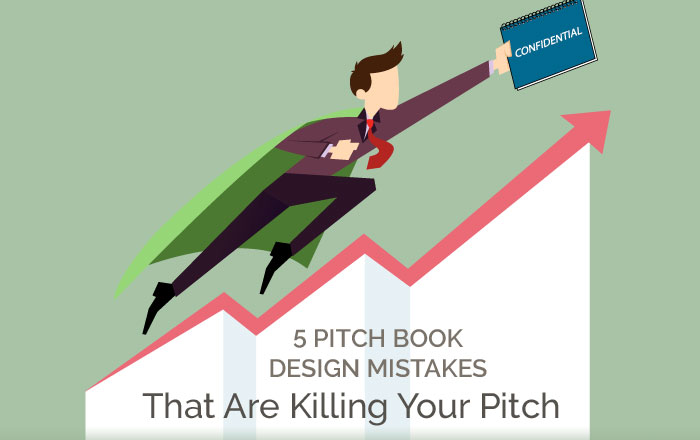 5 Pitch Book Design Mistakes That Are Killing Your Pitch